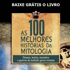Baixe grátis o livro: As 100 Melhores Histórias da Mitologia