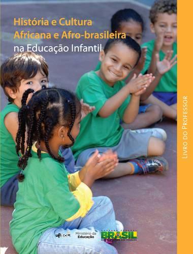 História e cultura africana e afro-brasileira na educação infantil